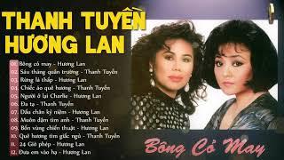 Tiếng Hát Nữ Hoàng Nhạc Vàng Bolero HƯƠNG LAN, THANH TUYỀN - Nhạc Vàng Hải Ngoại Chọn Lọc Hay Nhất
