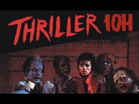 THRILLER - 10 HOURS
