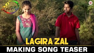 Download Hindi Video Songs - Lagira Zal - Making Song Teaser | Ranjan | Yash & Gauri | Ajay Gogavale | Narendra Bhide