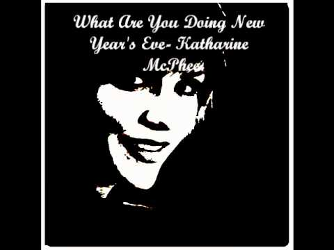 What Are You Doing New Year's Eve- Katharine McPhee