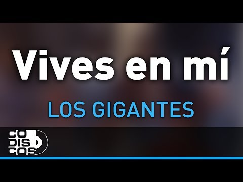 Vives En Mí, Los Gigantes Del Vallenato - Audio