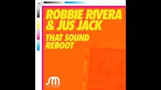 Robbie Rivera & Jus Jack-That Sound Reboot