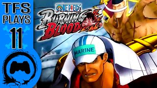 One Piece: Burning Blood - 11 - TFS Plays (TeamFourStar)