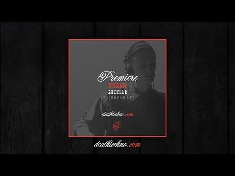 DT:Premiere | Phara - Gazelle [Stockholm LTD]