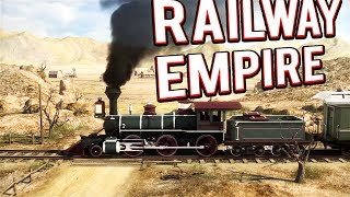 BUILDING RAILWAYS ACROSS AMERICA - RAILWAY EMPIRE GAMEPLAY