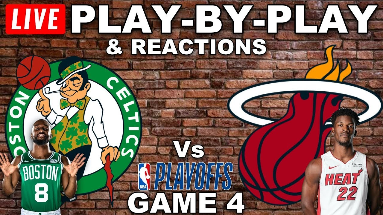 Celtics vs Heat Game 4 Live Play-By-Play & Reactions