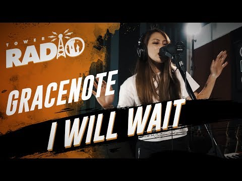 Tower Radio - Gracenote - I Will Wait