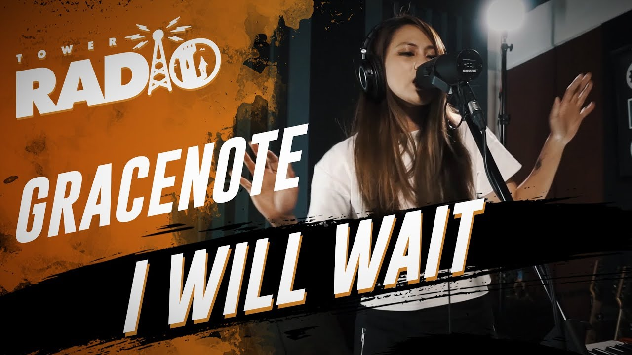 Tower Radio - Gracenote - I Will Wait