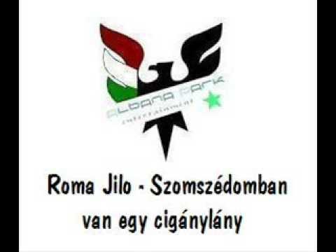 Roma Jilo - Szomszédomban van egy cigánylány