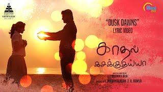 Kadhal Kasakuthaiya | Dusk Dawns Theme Song | Dhruvva | Venba | Dharan Kumar | Dwarakh Raja