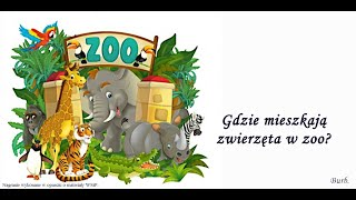 Gdzie mieszkają zwierzęta w zoo?