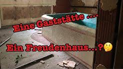 Lost Places / Urbex : Das Gasthaus oder doch ein Puff??