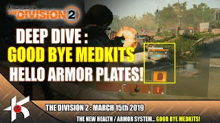 The Division 2 DEEP DIVE #6 : GOOD BYE MEDKITS, HELLO ARMOR PLATES!