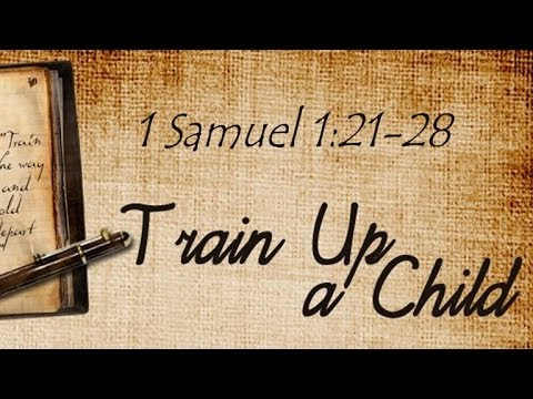 2013-02-03 - Train Up a Child (Pastor Rob McNutt)