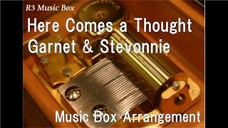 "Here Comes a Thought/Garnet & Stevonnie [Music Box] (Animation ""Steven Universe"" Insert Song)"