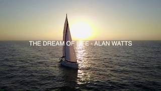 The Dream Of Life - Alan Watts