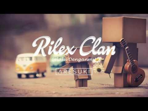 Rilex Clan - Selalu Denganmu
