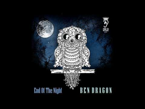 BEN DRAGON - End of The Night [Official Audio]