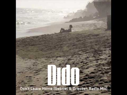 Dido - Don't Leave Home (Gabriel & Dresden Radio Mix)