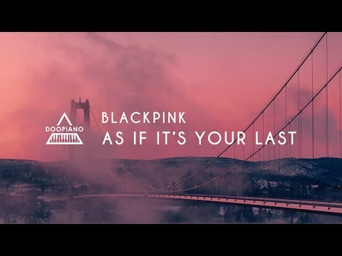 BLACKPINK - 마지막처럼 (As If It's Your Last) Piano Cover