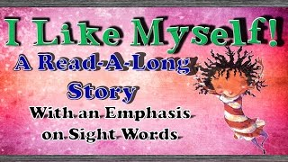 """I Like Myself: A Read Along (With A Focus On Sight Words """"Like,"""" """"Me,"""" And """"My"""")"""