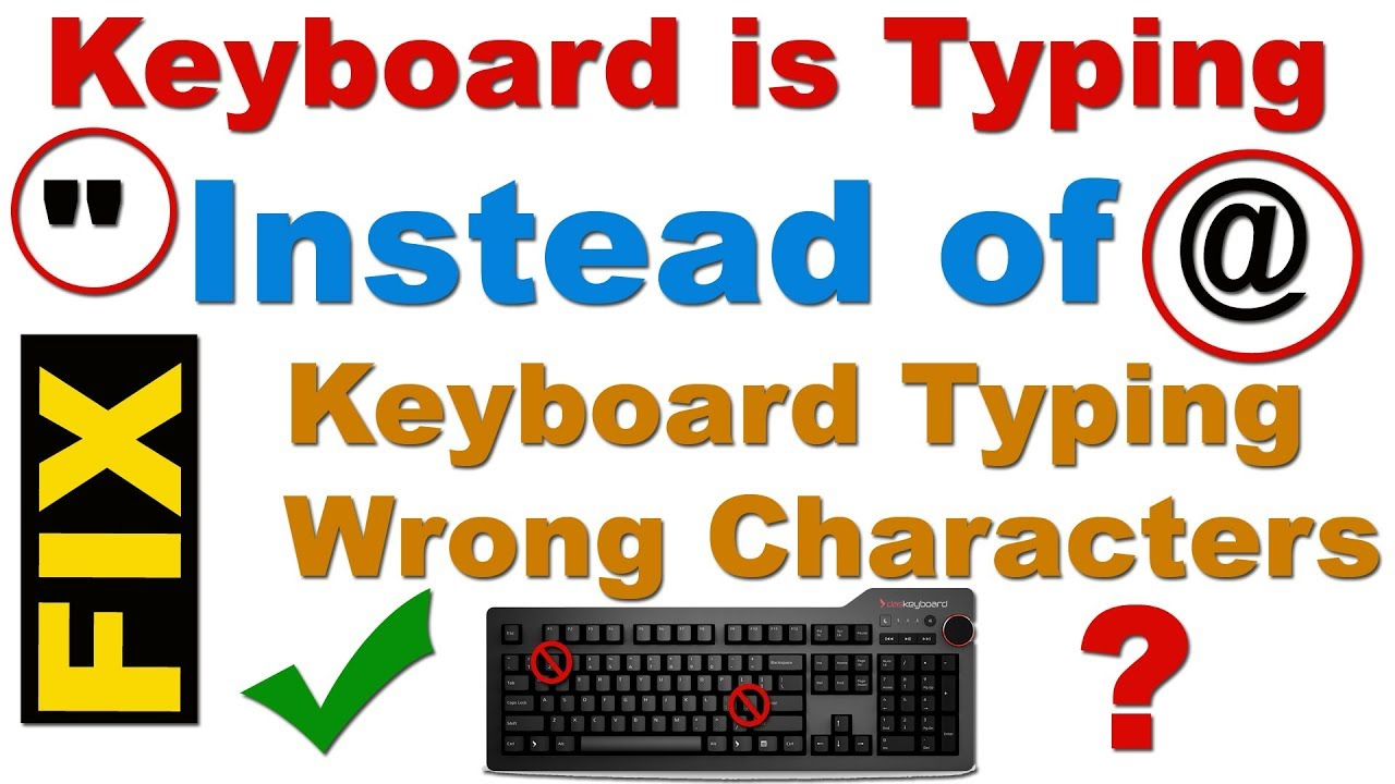 Fix My Keyboard Is Typing Instead Of In Windows 7 8 10 My
