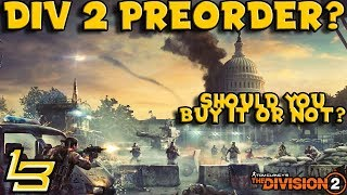 The Division 2 Worth Preordering?