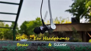 Mi In-Ear Headphones Basic Black & Silver Review (INR 500 Ones)