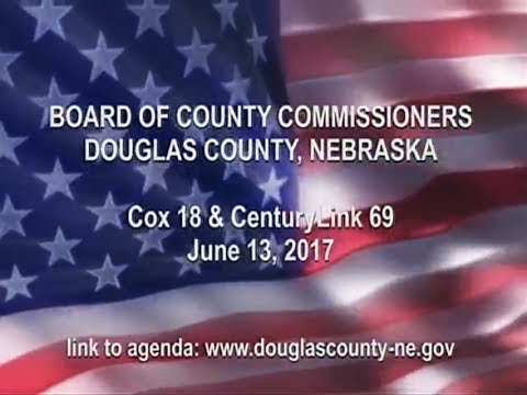 Board of County Commissioners Douglas County Nebraska, June 13, 2017