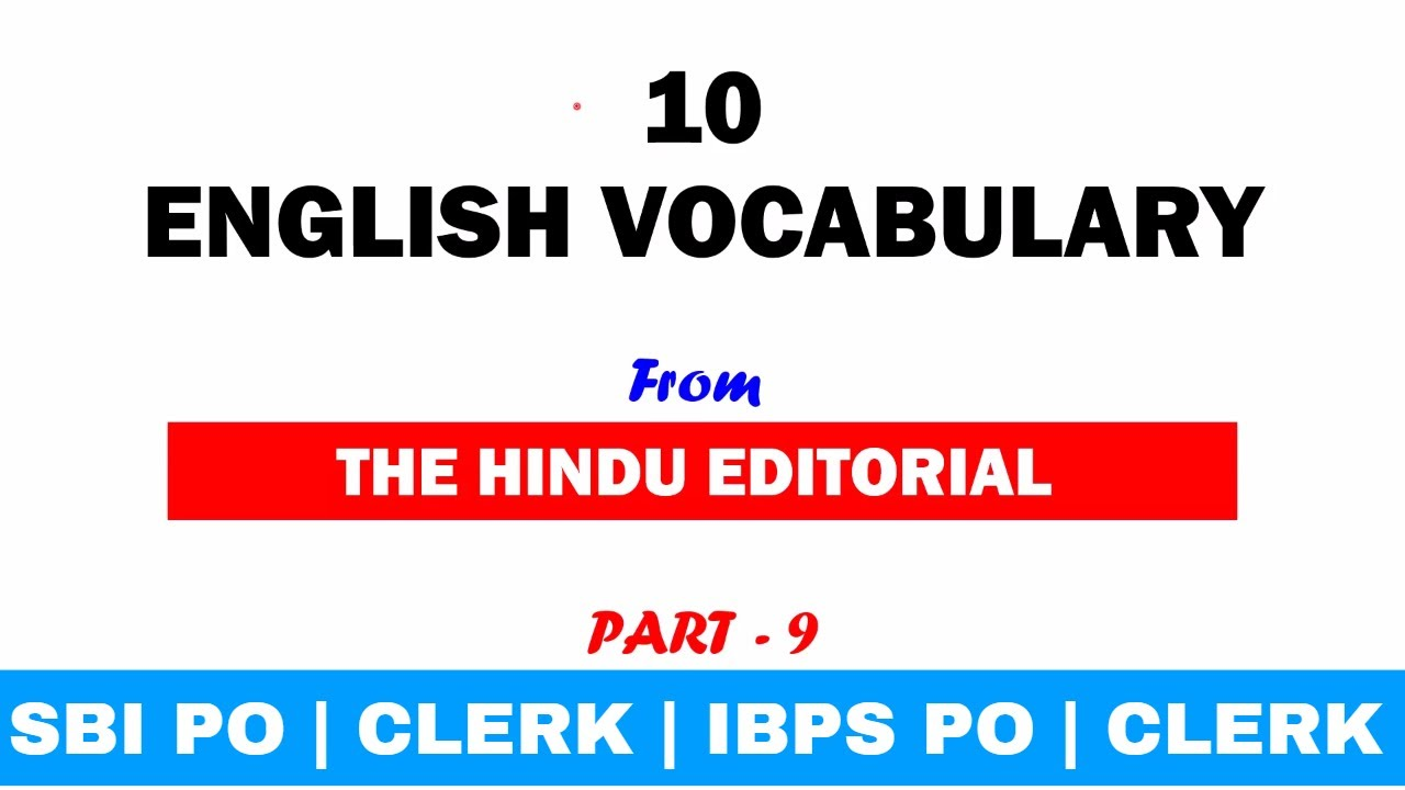 Important Vocabulary from The Hindu Editorial for SBI PO   CLERK   IBPS PO    CLERK   SSC Part 9