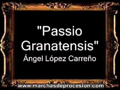 Passio Granatensis  Ángel López Carreño BM