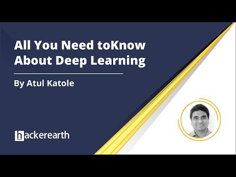 All You Need to Know About Deep Learning | HackerEarth Webinar
