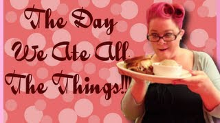 The Day We Ate All The Things - Retro Ramblings