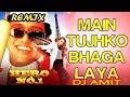 Main Tujhko Bhaga Laya Hoon    Dj Amit    Dj Amit Agra    Flp