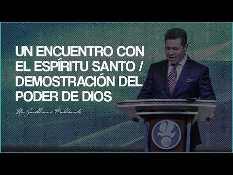 Un encuentro con el Espíritu Santo / Demostración del poder de Dios - AP. Guillermo Maldonado