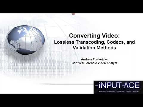 Converting Video: Lossless Transcoding, Codec Recommendations, and Validation Methods