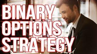 TRADING STRATEGY: BINARY OPTION - BINARY OPTIONS TRADING (HOW TO TRADE BINARY OPTIONS)