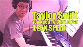 (1.25x SPEED) Taylor Swift - You Need To Calm Down piano cover by Elijah Lee
