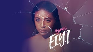 Ayanis - F.I.Y.T. [Official Lyric Video]