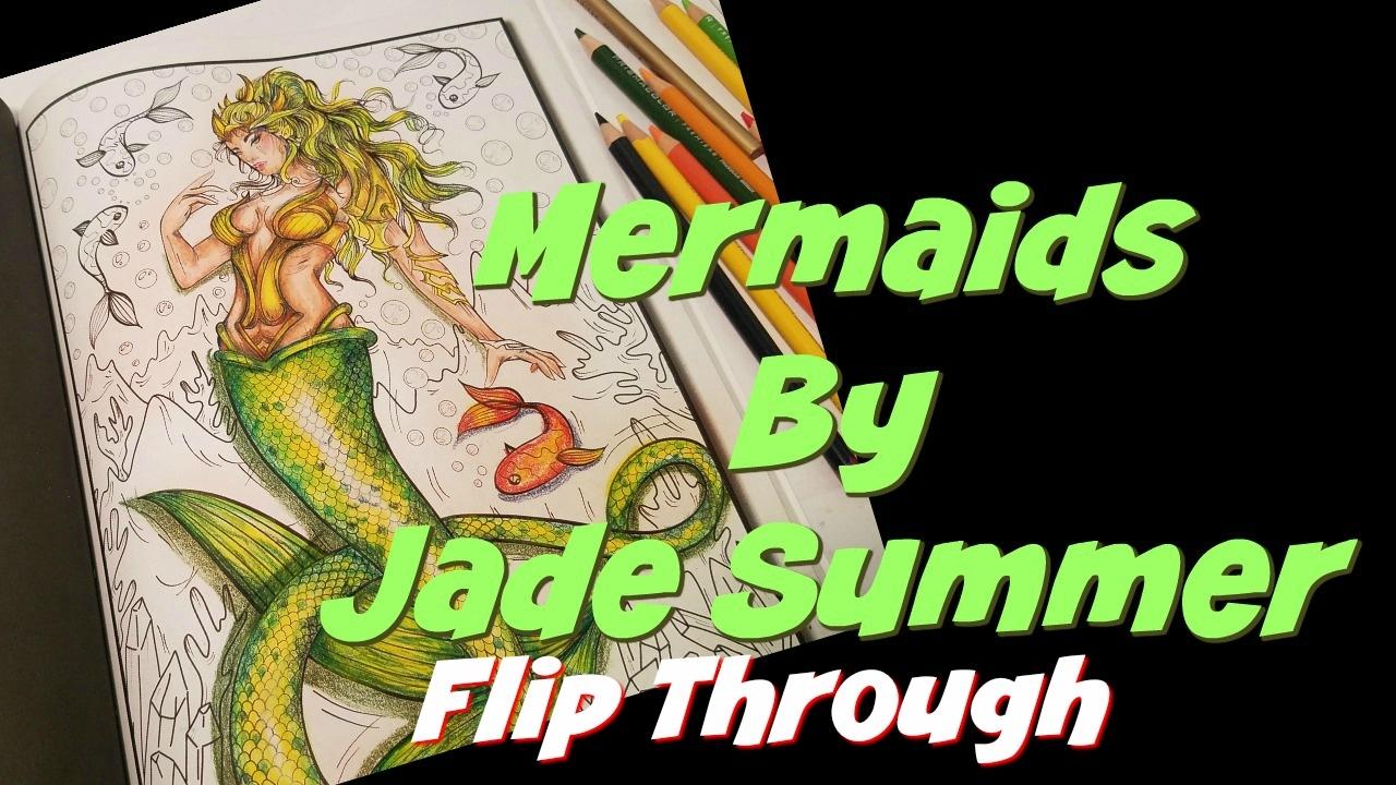 "Jade Summer ""Mermaids"" Coloring Book Flip Through And Review"