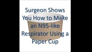 DIY: Use Paper Cup to Make High Performance N95-like Respirator