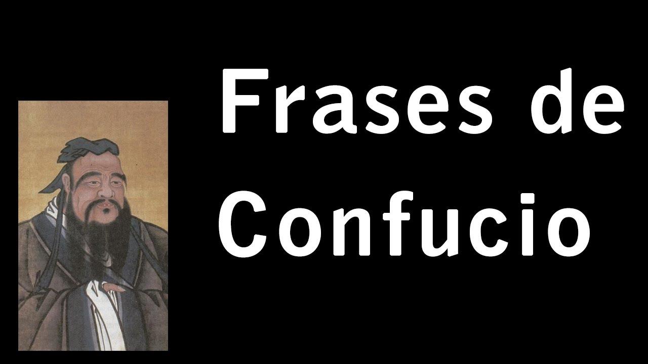 Frases De Confucio Con Imagenes Celebres