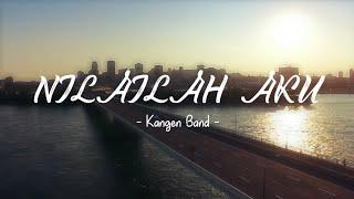 Download Kangen Band - Nilailah Aku(Lyrics Cover by Tereza)