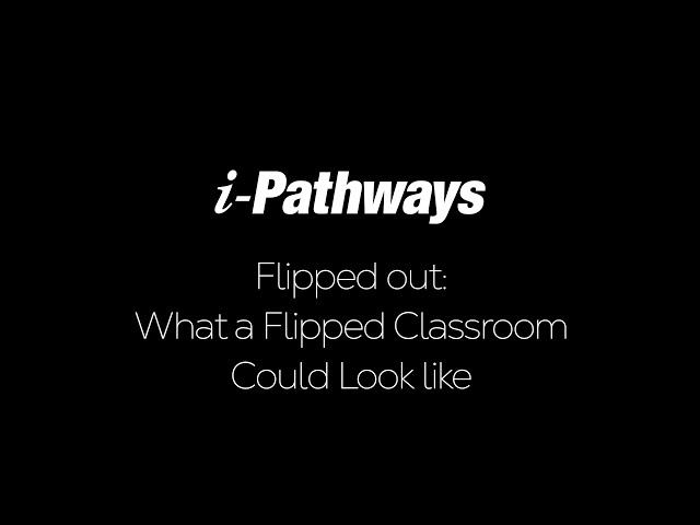 Flipped Out: What A Flipped Classroom Could Look Like