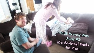 ❤ While Mommy Was Away #2: BS'S Boyfriend Meets the Kids ❤ Thumbnail