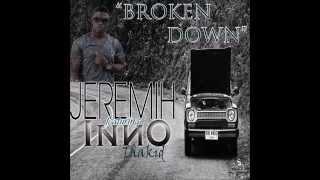 Jeremih Featuring Inno Thakid - Broken Down