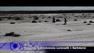 Música de Sobrevivencia: Lorenzatti + Bartolomé