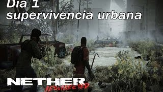 Día 1 - Supervivencia urbana - Nether resurrected gameplay en español - #1