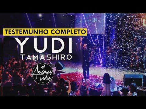 Testemunho Completo Yudi Tamashiro | Amamos Vidas