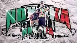 Lagu NDX AKA Sebatas Gendakan